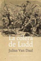 la colera de ludd: la lucha de clases en inglaterra al alba de la revolucion industrial-julius van daal-9788415862437
