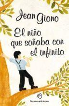 el niño que soñaba con el infinito jean giono 9788415945437