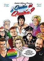 ¿quien es quien? nueva y ampliada guia ilustrada del ambiente para gays desubicados-daniel maine-enrique p. sen-9788416217137