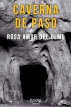 caverna de paso-rosa amor del olmo-9788416250837