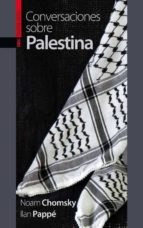 conversaciones sobre palestina-noam chomsky-ilan pappe-9788416350537