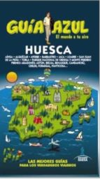 huesca 2015 (4ª ed.) (guia azul)-enrique yuste del real-9788416408337