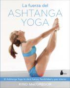 la fuerza del ashtanga yoga kino mcgregor 9788416579037