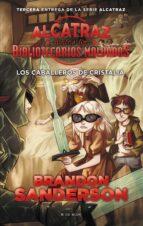 alcatraz contra los bibliotecarios malvados 3: caballeros de cris talia-brandon sanderson-9788416712137