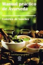 manual practico de ayurveda-federico de sanchez-9788416765737