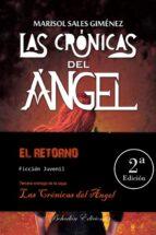 las cronicas del angel: el retorno (2ª ed.) marisol sales gimenez 9788416797837