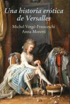 una historia erotica de versalles michel verge franceschi anna moretti 9788416964437