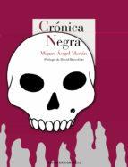 cronica negra miguel angel martin 9788416968237