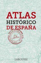atlas historico de españa (2ª ed.) 9788416984237