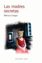las madres secretas-monica crespo-9788417064037