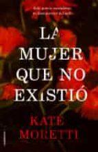 la mujer que no existio-moretti kate-9788417092337