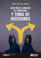 guía para el análisis de problemas y toma de decisiones angel jose olaz capitan 9788417129637