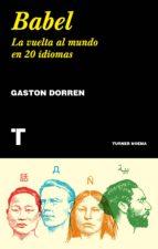 babel: la vuelta al mundo en 20 idiomas gaston dorren 9788417141837