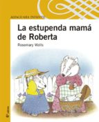 la estupenda mama de roberta-rosemary wells-9788420468037