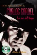 carlos gardel: la flor del tango (incluye cd)-rafael flores-9788420629537