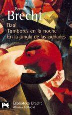 baal; tambores en la noche; en la jungla de las ciudades-bertolt brecht-9788420637037