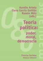 teoria politica: poder, moral, democracia 9788420641737