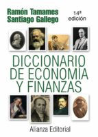 diccionario de economia y finanzas (13 ed.)-ramon tamames-fernando lazaro carreter-santiago gallego-9788420648637