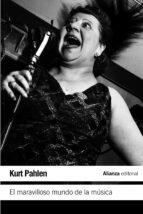 el maravilloso mundo de la musica: un alegre viaje de descubrimie nto al mundo musical kurt pahlen 9788420650937