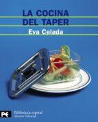 la cocina del taper: 200 recetas faciles y deliciosas para tomar en cualquier parte eva celada 9788420660837