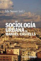 la sociologia urbana de manuel castells-ida susser-9788420667737