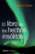 el libro de los hechos insolitos gregorio doval 9788420675237