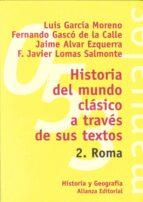 historia del mundo clasico a traves de sus textos, 2: roma-luis garcia montero-fernando gasco de la calle-9788420686837