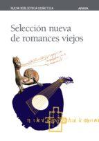 seleccion nueva de romances viejos 9788420743837