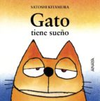gato tiene sueño satoshi kitamura 9788420781037
