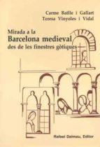 mirada a la barcelona medieval des de les finestres gotiques 9788423206537