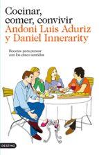 cocinar, comer, convivir-daniel innerarity-andoni luis aduriz-9788423324637