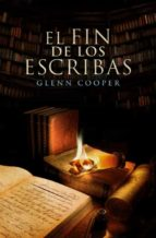 el fin de los escribas (biblioteca de los muertos 3) glenn cooper 9788425349737