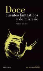 doce cuentos fantasticos y de misterio-juan maria (sel.) marin martinez-9788426352637