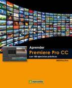aprender premiere pro cc con 100 ejercicios practicos 9788426721037