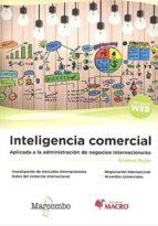 inteligencia comercial aplicada a la administracion de negocios internacionales 9788426725837