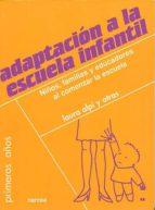 adaptacion a la escuela infantil: niños, familias y educadores al comenzar la escuela 9788427714137