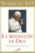 la revolucion de dios-joseph benedicto xvi ratzinger-9788428528337