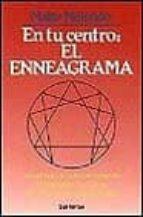 en tu centro: el enneagrama: un metodo de autoconocimiento, autoaceptacion y mejora de las relaciones interpersonales-maite melendo-9788429311037