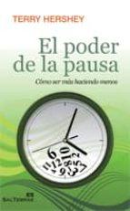 el poder de la pausa: como ser mas haciendo menos terry hershey 9788429318937