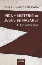 los comienzos (vida y misterio de jesus de nazaret; t.1) jose luis martin descalzo 9788430109937