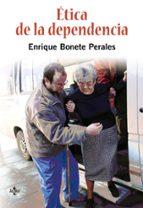 etica de la dependencia enrique bonete perales 9788430948437