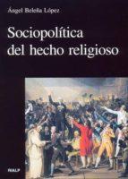 sociopolitica del hecho religioso-angel beleña lopez-9788432136337