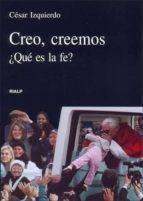El libro de Creo, creemos: ¿que es la fe? autor CESAR IZQUIERDO DOC!