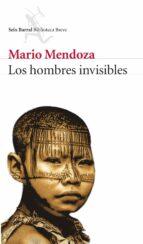 los hombres invisibles mario mendoza 9788432212437