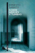 sobre heroes y tumbas-ernesto sabato-9788432248337