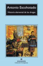 historia elemental de las drogas-antonio escohotado-9788433966537
