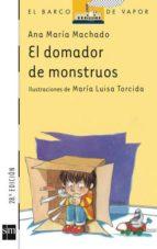 el domador de monstruos-ana maria machado-9788434850637