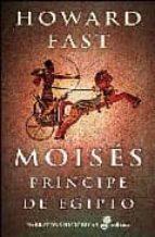 moises: principe de egipto-howard fast-9788435060837