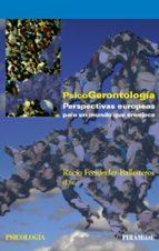 psicogerontologia: perspectivas europeas para un mundo que enveje ce-rocio fernandez-ballesteros-9788436822137