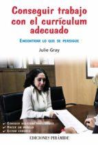 conseguir trabajo con el curriculum adecuado-julie gray-9788436826937
